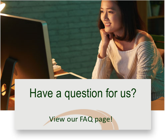 Have a question for us? View our FAQ page!