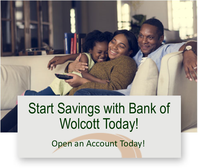 Start saving with Bank of Wolcott Today! Open a Savings account!